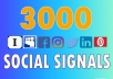Provide 3000 high quality social signals