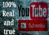 Give 100 real and 100%true subscription for YouTube channel