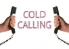 Be your professional cold caller and do lead generation
