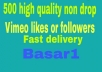 add 500 high quality non drop vimeo likes or followers