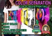 do all types of color separation for t shirt printing.