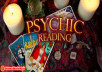 I have many years of experience giving psychic , tarot