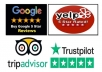 I will create my own text which is suitable for you company I will provide 5 stars for every review that very grates for your business. I will provide you positive 5 star Yelp, Google, Facebook, TripAdvisor & Special Requests reviews Service.  Full Guaranteed that review will stick. You purchase reviews for your site/ that very great for your business.  I will provide you best service that you ever had,  100% Satisfaction Guaranteed Full Completed Profiles 100% Recovery Guaranty Realistic Photo Attached Accounts Manual and Non Drop Phone Verified Accounts and Active Profiles 24/7 Customer Support High Quality Service  PLEASE CONTACT ME BEFORE PLACING YOUR ORDER  Thank you