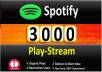 add 3000 Spotify Plays Stream  Real and Active Users, Permanent Guaranteed What is The Benefit ? @ Your Social site look more Professional and you will have fan with which you can share your Subject / Aim / purpose @ *followers/ Listeners / Fan Page will be ranked better and search engines, so even later you will be have chance to get new *followers & Listeners*,