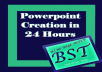 create your PowerPoint within 24 hours.