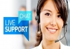 be your customer service agent via chat on your website