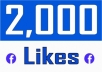 provide 2000 Facebook post likes