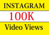 Give You FAST 100,000+ Instagram videos views