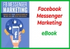 Provide You Facebook Messenger Marketing eBook
