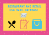 I will give you USA restaurant and retail email addresses that are collected from the web.