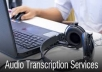 do a flawless transcription of your video and audio files