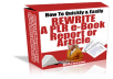 show yo how to quickly and easiy rewrite a PLR report, article or ebook