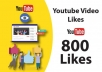 Add High Quality Non Drop 800+YOUTUBE video likes