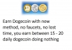 teach you how to earn 15 to 20 dogecoins every day for a year