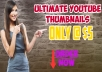 Create 3 stunning thumpnails for your YouTube videos and you can choose better one.