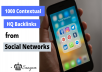 get you HQ 1000 Contextual backlinks from Social networks