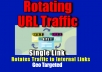 Rotate Unlimited Daily Traffic to Main URL and Internal Links from worldwide for 8 days for $5