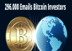 provide you  296,000 email list of bitcoin users investors