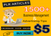 send more than 1500 plr articles on business management and marketing tips