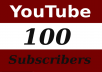Give you 100 youtube subscriber