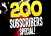 give 200+ YOUTUBE subscribers NON DROP AND REAL ORGANIC WITH LIFE TIME GUARANTEED (SUPER FAST)