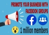 promote your business, website or product through Facebook groups with 1 million members