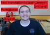 I will translate any english/portuguese text with 500 words maximum to portuguese/english with 24h delivery time tops