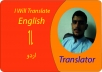 there! I am ABDUL MANIGH and i will translate English to urdu and urdu to English with full accuracy and in short time with competitive price  Deadlines will be met at all times. Furthermore, I guarantee that your documents will be treated confidentially.  Customer satisfaction is of utmost importance to me, so if this gig doesn't cover all your expectations and needs please feel free to let me know the details and requests for a custom offer!