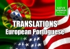 I'm a portuguese native speaker (from Portugal) with over 10 years experience in both translating and teaching english. I strive for quality and always guarantee full satisfaction. 