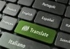 Having a vast experience in translation .i will do your translation in one day.Correcting all grammatical errors.