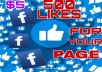 GIVE YOU 500 LIKES ON YOUR FACEBOOK PAGE