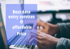offer you 3 hrs of any data entry service for
