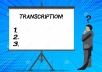 do your 10 minutes english transcription accurately