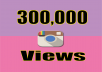 provide 300,000 Instagram Videos Views
