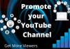 promote your youtube channel get more viewers