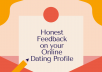 give you honest feedback on your online dating profile