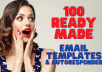 give you 100 ready made autoresponder series templates for your email marketing