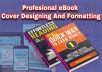 do a professional ebook cover designing and ebook formatting