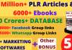 Give You 9 Million PLR Articles 6000 Ebooks and 100 CRORE DATABASE+ Other BONUSES