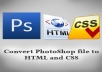 i can convert single Photoshop file to html and css . Contact me or send sample image of design