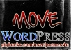 move your complete WORDPRESS site from server to server or subdomain to main domain within 6 to 12hrs of order