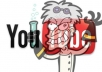 bring over 3000 views + over 50 likes to your youtube video