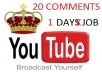 add 10 COMMENTS in your video on YOUTUBE with REAL accounts to promote your product or service or film or video clip. 100% Guaranteed! ONE DAY JOB!!! XTREME UNIQUE SERVICE!!!