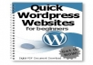 Quick Wordpress Website is an ebook guide to show you on how to built a wordpress website. It is very easy step by step guide even if you are a beginner, you can do whatever you want by following this guide.