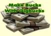 show you how you can make a KILLING on Gigbucks