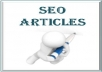 Are you into SEO business? Do not have extra time to write articles? Outsource the writing part and focus on other parts of your job.   I will provide you a SEO optimized article (around 1% to 2% main keyword density), manually written, so no scraping and spinning! Articles will be grammar error free and substantially correct.