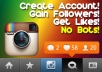 create an Instagram account with your name choice, get followers, and likes