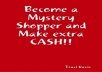 give you inside info on making cash/money with mystery shopping