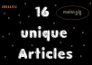 write 16 unique articles on any topic of your niche