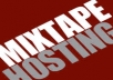 professionally host your official Mixtape